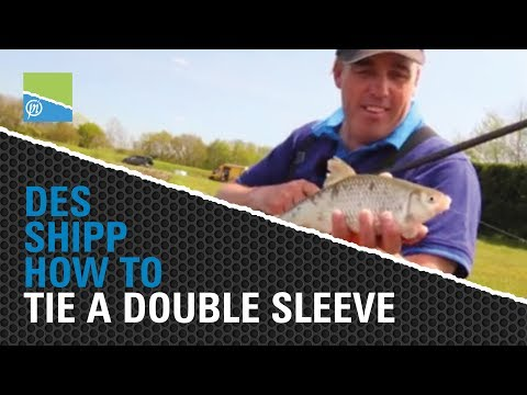 Des Shipp - How To Tie A Double Sleeve - POLE FISHING