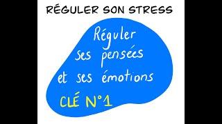 Réguler ses pensées et ses émotions (Réguler son stress 1/4 pour les enseignants)