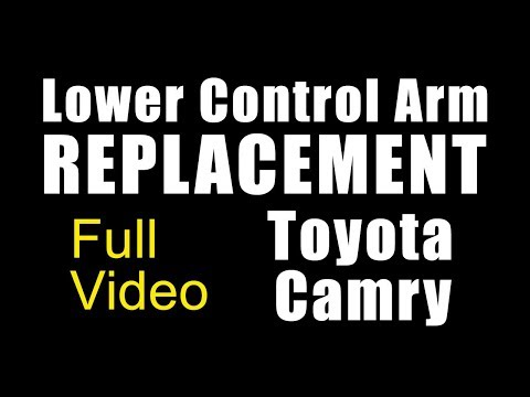 How To Replace: Lower Control Arm - Toyota Camry | 2003 - 2016 | (Complete Step By Step Full Video)