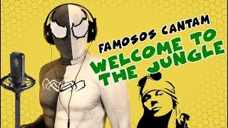 FAMOSOS CANTAM WELCOME TO THE JUNGLE (GUNS N ROSES)
