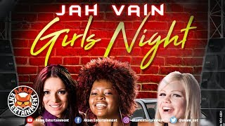 Jah Vain - Girls Night - March 2019