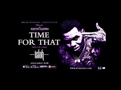 Kevin Gates - Time For That (Screwed)