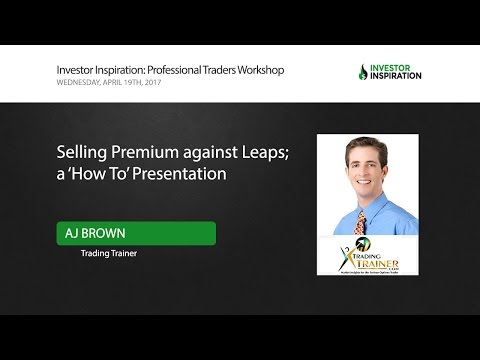 Selling Premium Against Leaps; a 'How To' Presentation | AJ Brown