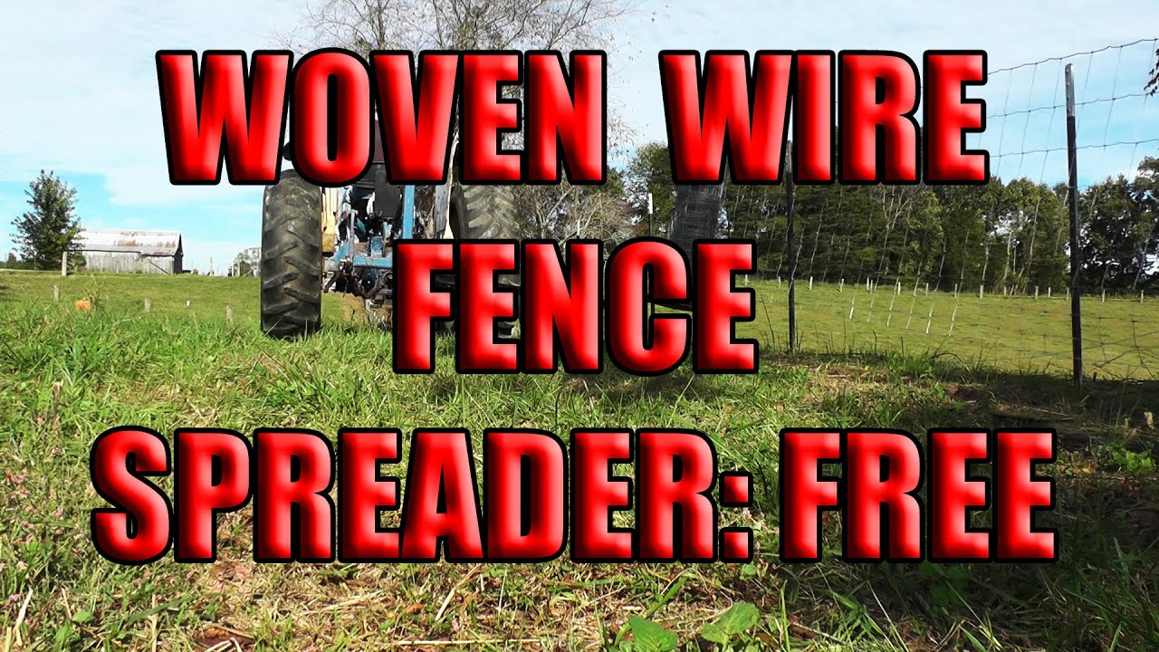 How To Make Woven Wire Fence Spreader For Free Youtube