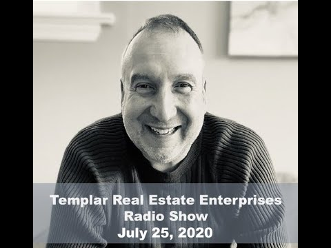 Templar Real Estate Radio Show Talk Show July 25, 2020