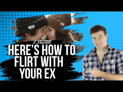 Here's The Right Way To Flirt With Your Ex