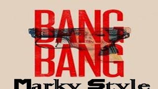 Bang Bang (Shot Me Down) Marky Style Remix