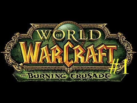 Let's Play World Of Warcraft : The Burning Crusade