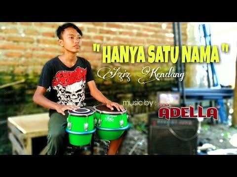 Hanya satu nama - Aziz Kendang (music by : Om. Adella)