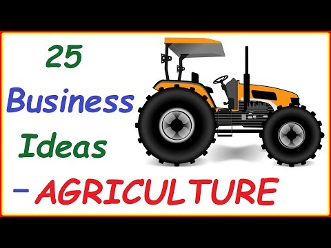 Top 25 Profitable Agriculture Business Ideas - Agri Businesses You can Start Tomorrow to Make Money