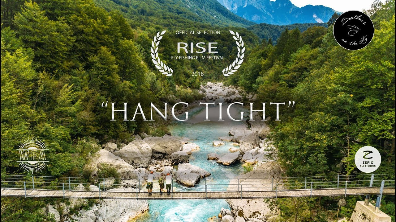 Hang tight trailer official selection rise fly for Fly fishing film festival