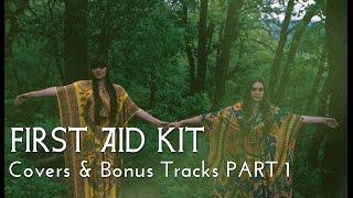 First Aid Kit - Covers & Bonus Tracks PART 1