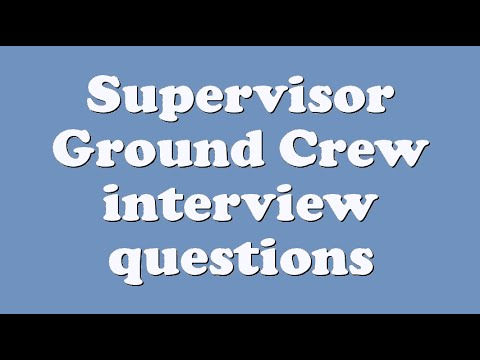 Supervisor Ground Crew interview questions