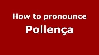 How to pronounce Pollença (Spanish/Spain) - PronounceNames.com