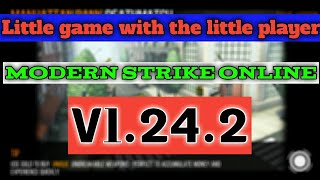 LITTLE GAME WITH THE LITTLE PLAYER MODERN STRIKE ONLINE 1.24.2 2018