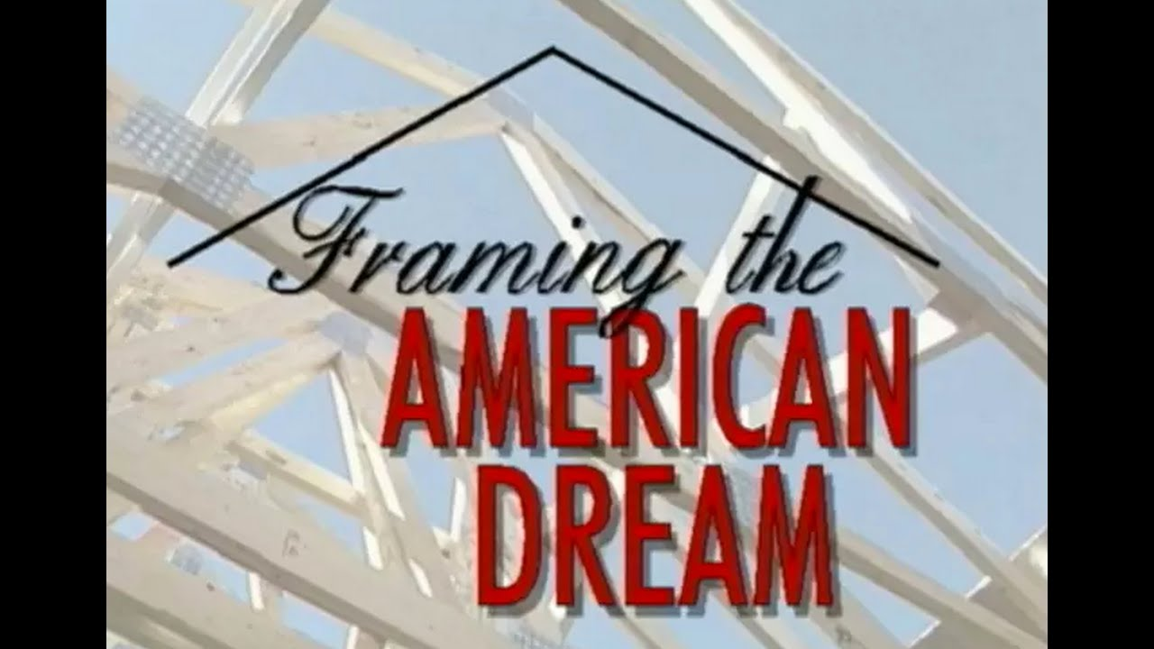 Framing the American Dream - YouTube