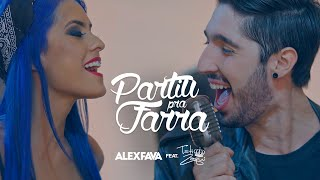 #PARTIUPRAFARRA - Alex Fava (Part. Tati Zaqui)