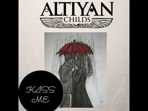 Kiss Me - Altiyan Childs