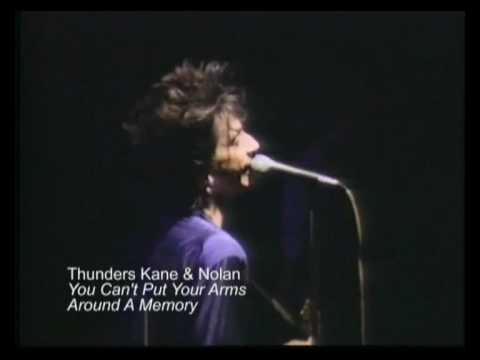 "Johnny Thunders, Kane & Nolan - ""You Can't Put Your Arms Around a Memory"""