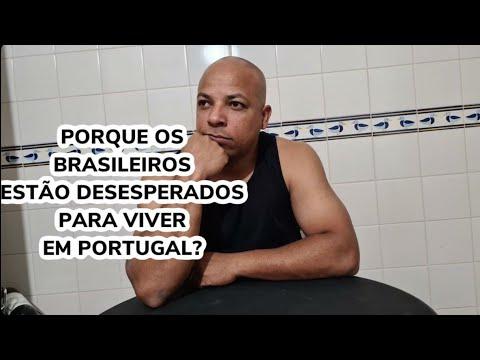 PORQUE BRASILEIROS ESTÃO DESESPERADOS PARA VIVER EM PORTUGAL?