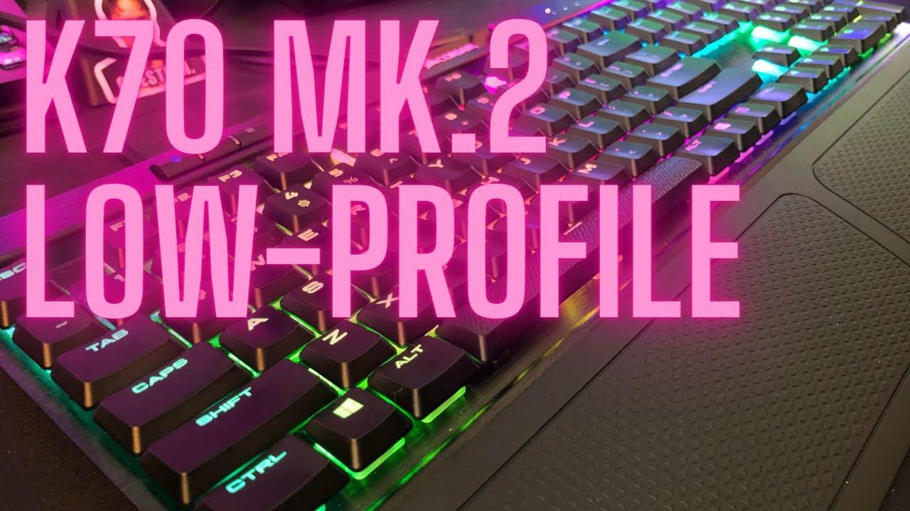Corsair K70 RGB MK 2 Low Profile Keyboard Review
