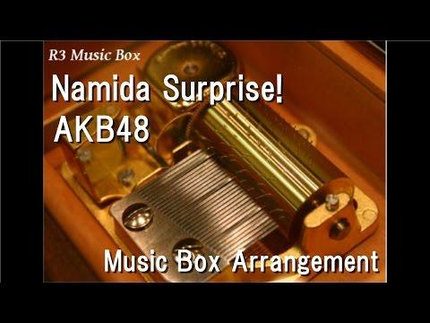 Namida Surprise!/AKB48 [Music Box]
