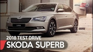 2018 SKODA SUPERB AMBITION 2.0 TDI 150 CP DSG | TEST DRIVE eblogAUTO
