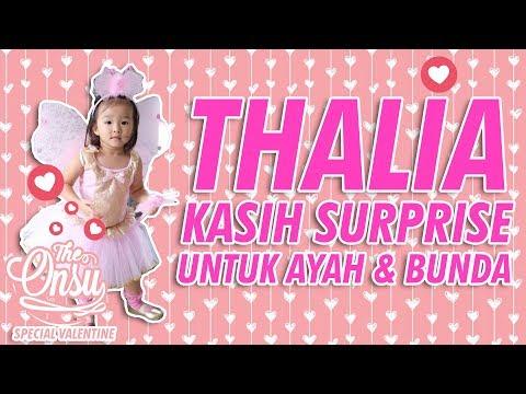 THE ONSU: THALIA KASIH SURPRISE UNTUK AYAH DAN BUNDA