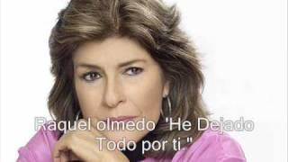 "Raquel  Olmedo, ""He dejado todo por Ti"".wmv"