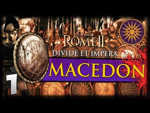 ALEXANDER'S TRUE HEIRS! Total War: Rome II - Divide Et Impera - Macedon Campaign #1