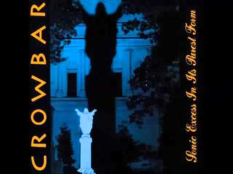 Crowbar - The lasting dose