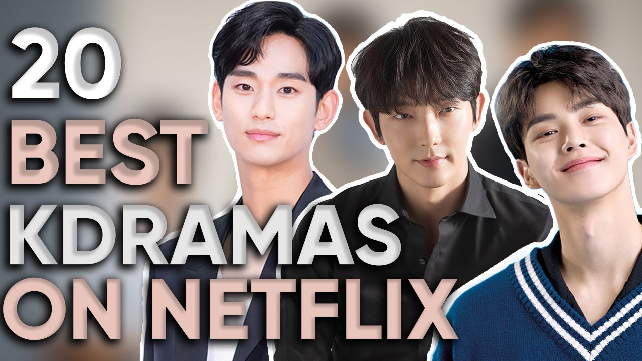 Download 20 Best Korean Dramas To Watch On Netflix [Updated 2021]