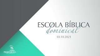 Escola Bíblica Dominical - 10.10.2021