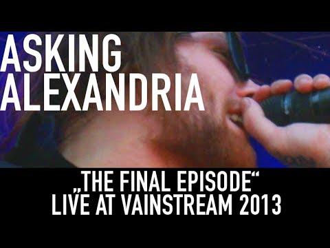 Asking Alexandria  | The final Episode | Official Livevideo | Vainstream 2013
