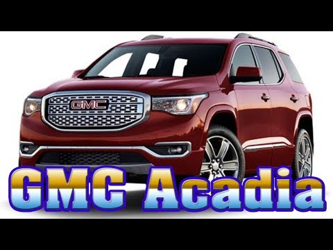 2018 gmc acadia-2018 gmc acadia denali-2018 gmc acadia dimensions-2018gmc acadia review-New cars buy