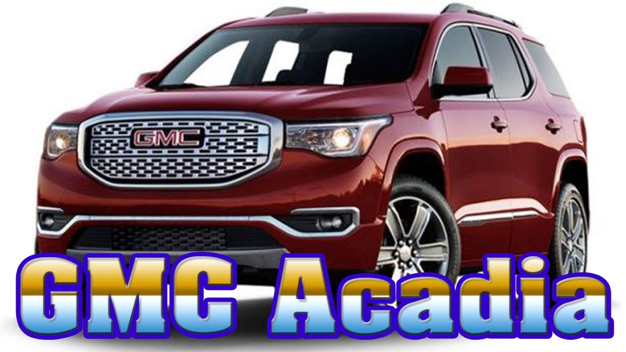 2018 gmc acadia. brilliant acadia 2018 gmc acadia2018 acadia denali2018 dimensions2018gmc  reviewnew cars buy in