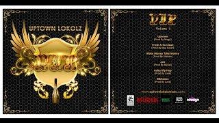 Uptown Lokolz Full Album: V.I.P ♚ ( Vhari Ijjoti Polapaan )