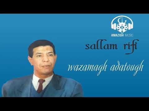 Salam Rifi :  Wazamagh Adatough - سلام ريفي : وزمغ ادتوغ