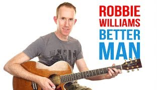 [6.22 MB] Better Man ★ Robbie Willams ★ Guitar Lesson - Riff & Chords Tutorial
