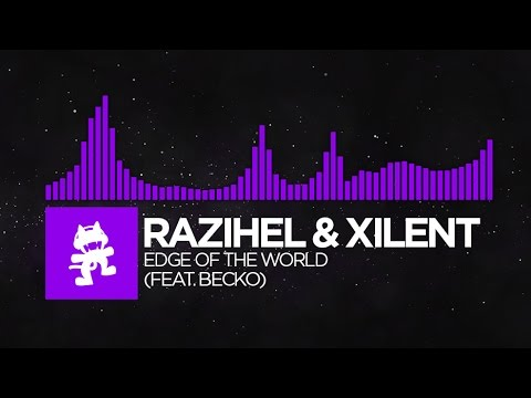 [Dubstep] - Razihel & Xilent - Edge of the World (feat. Becko) [Monstercat FREE Release]