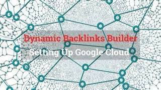 Dynamic Backlink Generator Setting Up Google Cloud Buckets For Your Mass Pages - Magic Page Plugin