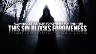 Allah Blocks Your Forgiveness For This Sin