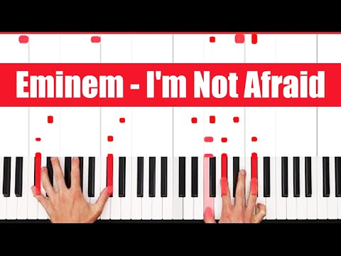 I'm Not Afraid Eminem Piano Tutorial - CHORDS