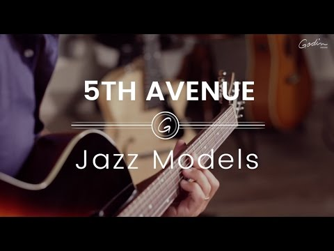 Godin Guitars 5th Avenue models - JAZZ MODELS
