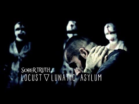 Sober Truth - Leave the Locust in the Lunatic Asylum | OFFICIAL VIDEO