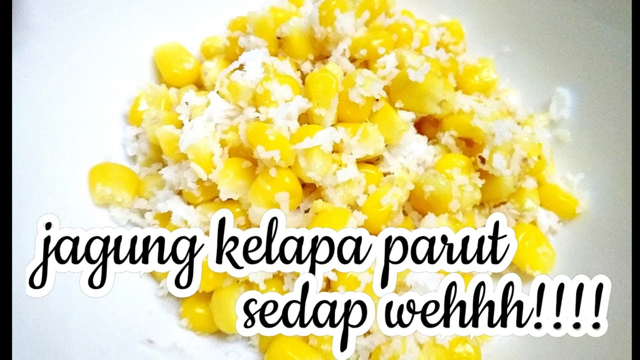 Jagung Kelapa Parut Simple Recipe Youtube