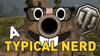 World of Tanks || A Typical Nerd