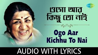 Ogo Aar Kichhu To Naai with lyrics | Lata Mangeshkar | HD Songs
