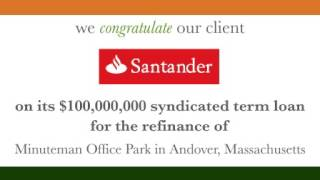 Santander Syndicated Term Loan for the Refinance of Minuteman Office Park in Andover