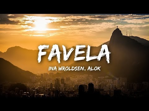 Mix - Ina Wroldsen, Alok - Favela (Lyrics)